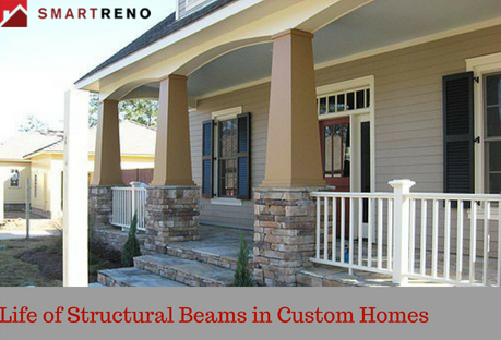 3 Ways by which you can Elongate the Life of Structural Beams in Custom Homes