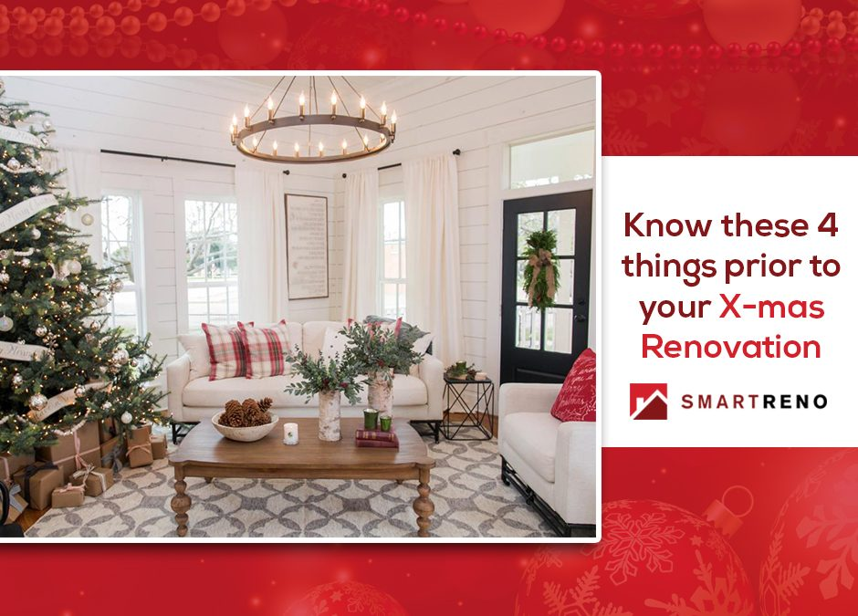 """Think Before You Renovate This X-Mas"" – 4 Aspects to Keep In Mind"