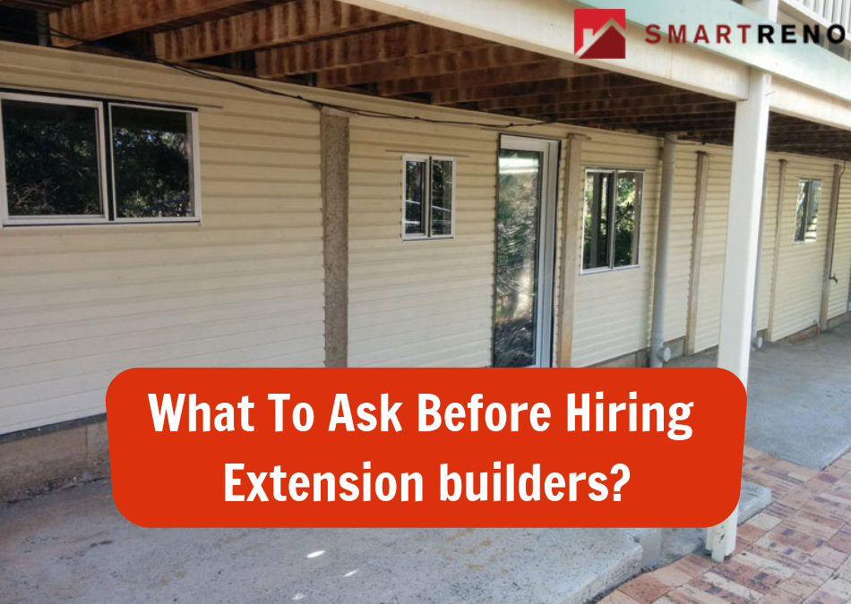 Important Questions to Ask Prior to Hiring a Home Extension Builder