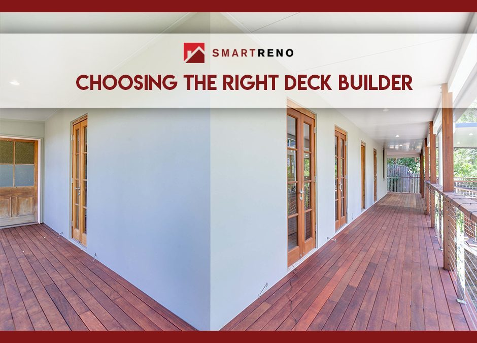 Choosing The Right Deck Builder – Your Homework Before Hiring One