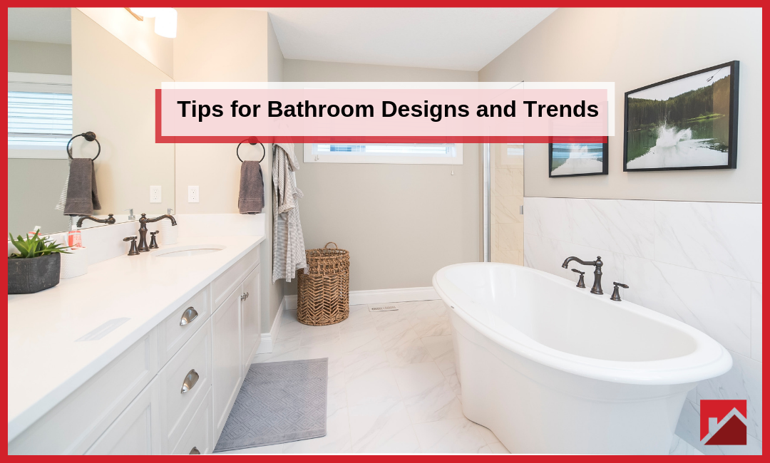Tips for Bathroom Designs and Trends